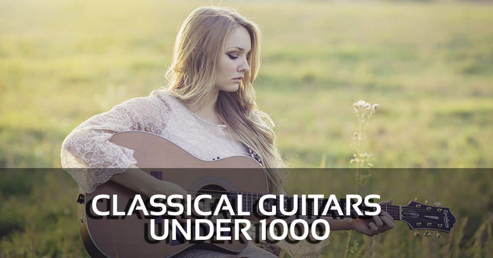 Classical Guitars under 1000