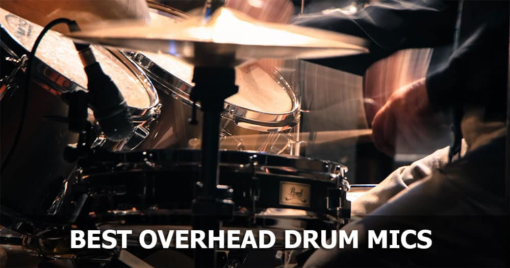 Best Overhead Drum Mics