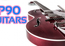 The 5 Best P90 Guitars Reviews