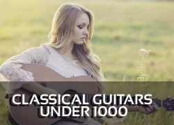 The 5 Best Classical Guitars under 1000 Reviews